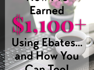 How I've Earned $1,100+ Using Ebates... And How You Can, Too! Yes - You Can Even Combine Ebates And Amazon!| ShopGirlDaily.com