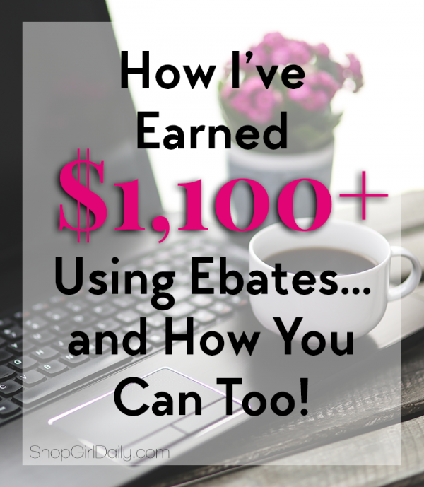 How I've Earned $1,100+ Using Ebates... and How You Can, Too! Yes - You Can Even Combine Amazon and Ebates!| ShopGirlDaily.com