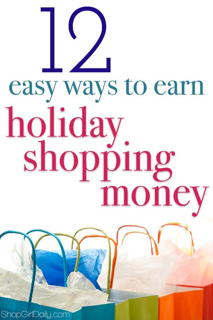 12 Easy Ways to Earn Holiday Shopping Money | ShopGirlDaily.com