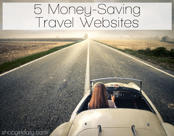 Cheap Travel: 5 Money-Saving Travel Websites | ShopGirlDaily.com
