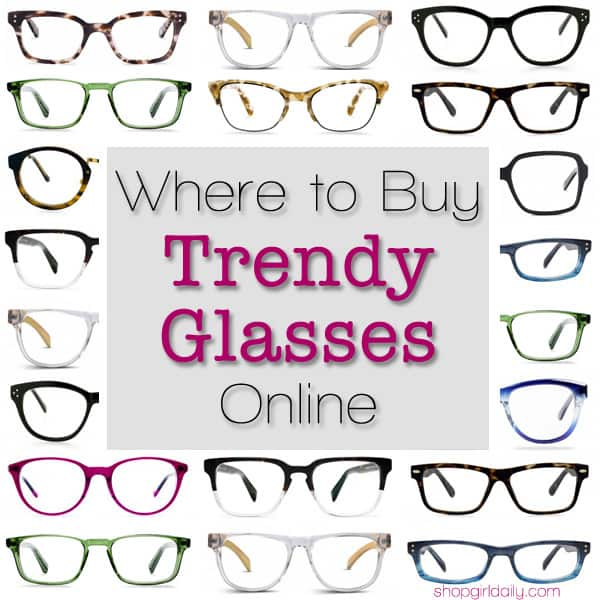 Where to Buy Trendy Glasses Online | ShopGirlDaily.com