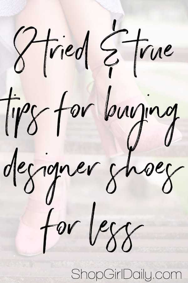 Fellow shoe lovers: Here are my tried and true tips for buying designer shoes for less.