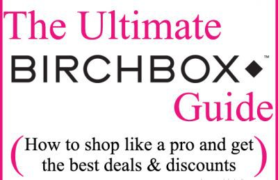 The Ultimate Birchbox Guide