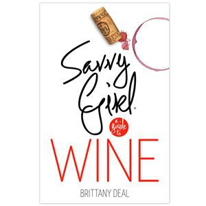 Savvy Girl: A Guide To Wine