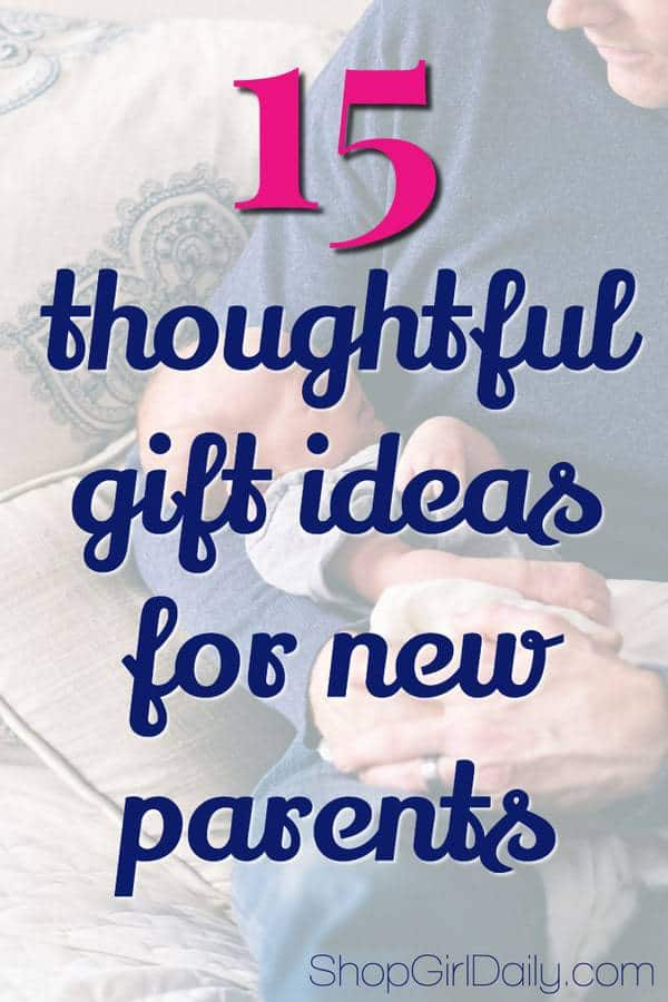 Looking for the perfect gift ideas for new parents? This list has 15 thoughtful gift ideas that any new parent is sure to love!