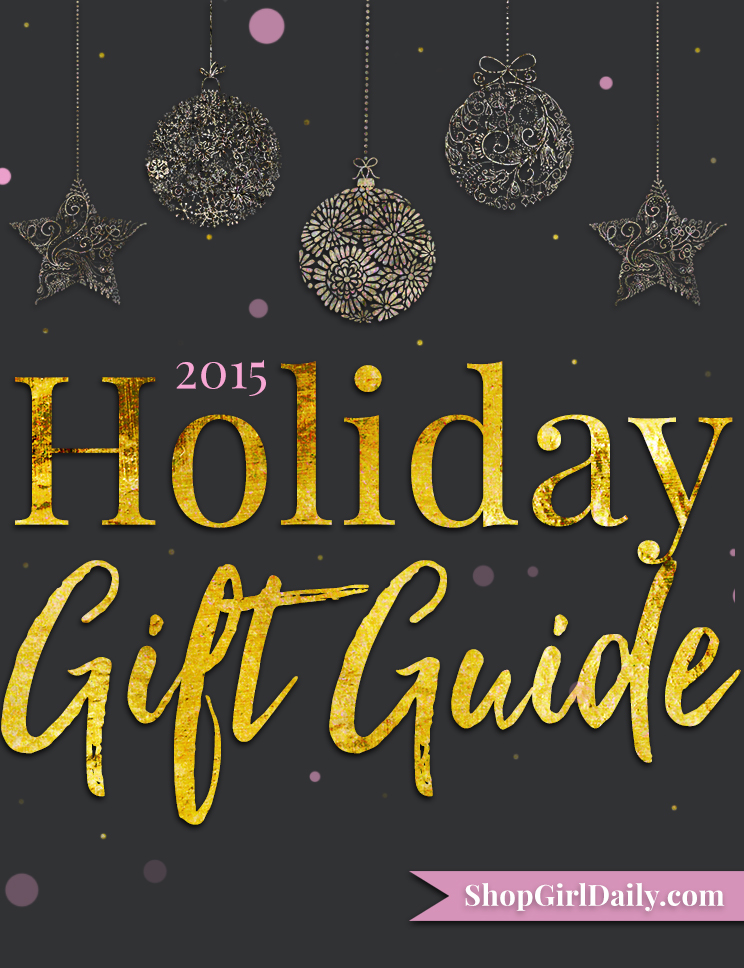ShopGirlDaily.com's 2015 Holiday Gift Guide