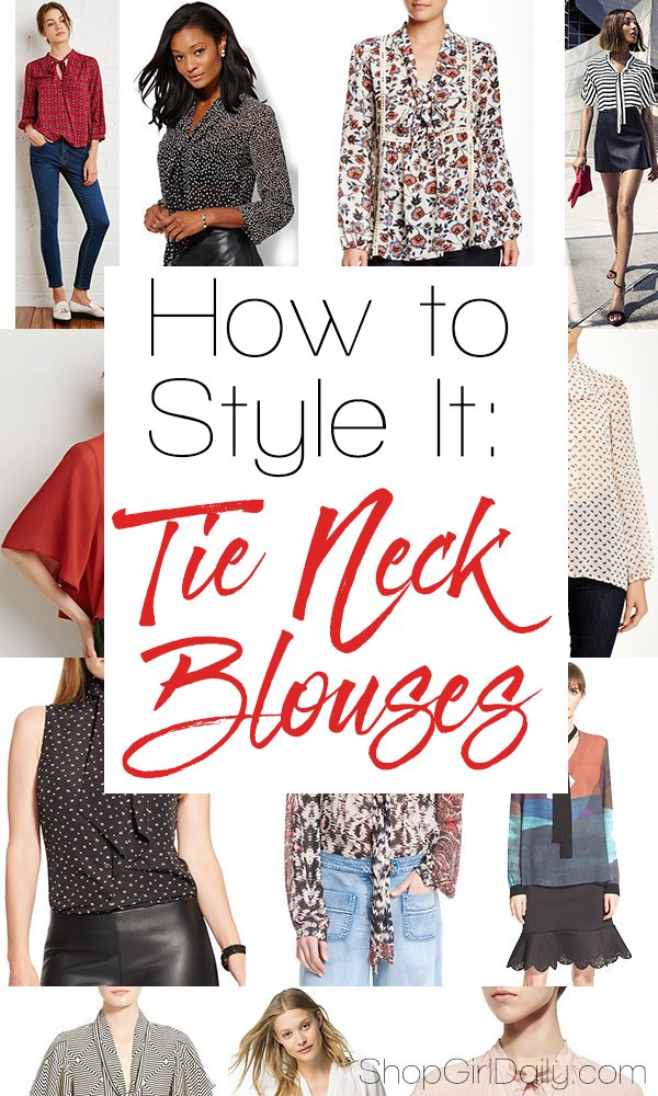 How to Style It: Tie Neck Blouses | shopGirlDaily.com