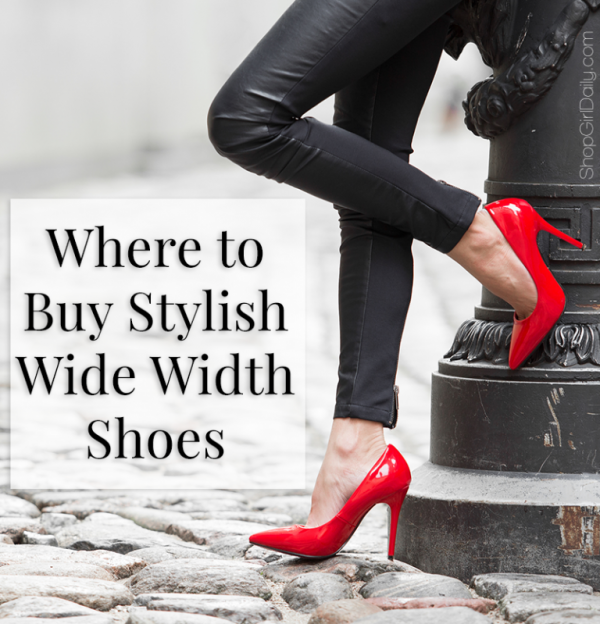 Where to Buy Stylish Wide Width Shoes - a list of stores with sizable wide width shoe selections   ShopGirlDaily.com