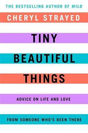 Gift Idea: Tiny Beautiful Things by Cheryl Strayed