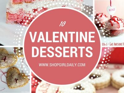 10 Valentine's Day Desserts - Make Them For Your Sweetie! ShopGirlDaily.com