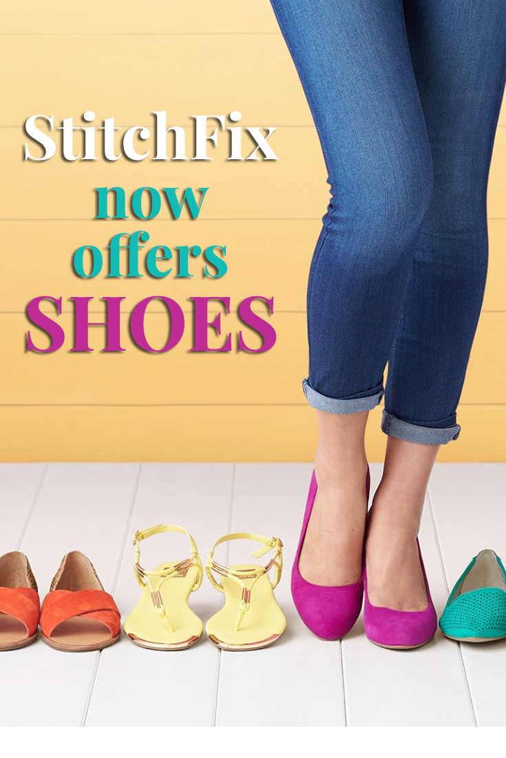 Stitch Fix is now offering shoes with all of their fixes! If you want to receive shoes from Stitch Fix, just log into your account to share your shoe size. Or sign up for a new account and take the style quiz!