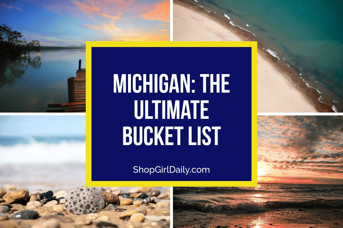 Michigan: The Ultimate Bucket List