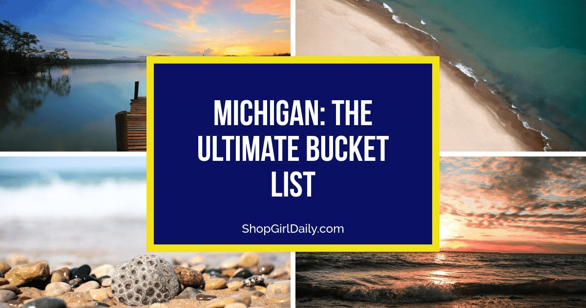 Michigan Bucket List: Things to do in the Great Lakes State