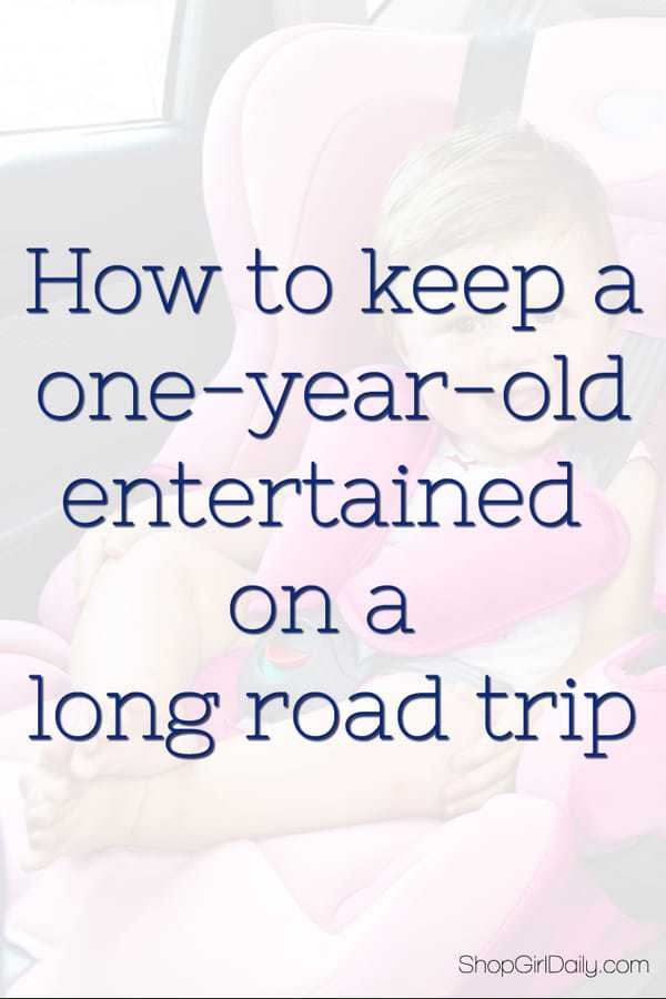 How to keep a one-year-old entertained on a long road trip
