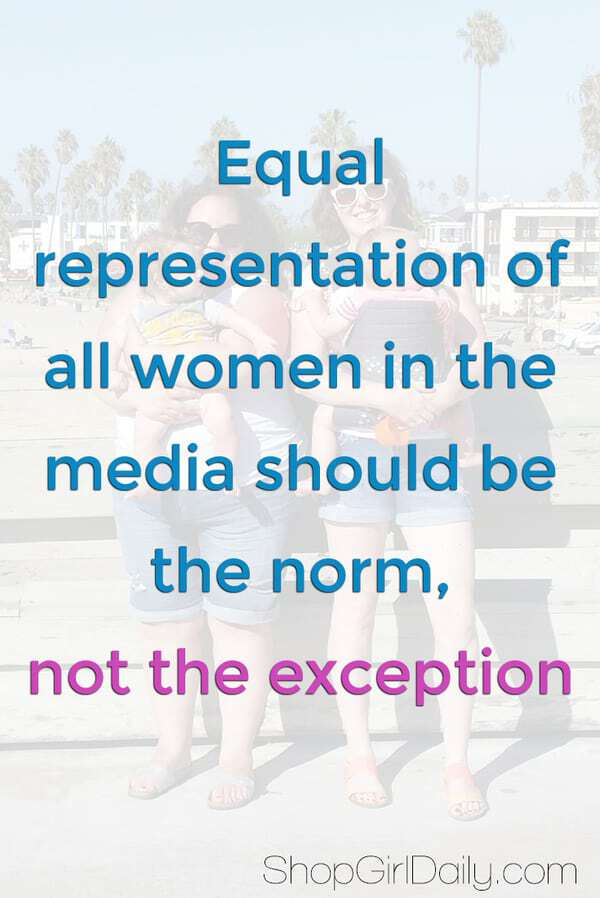 Equal representation of all women in the media should be the norm, not the exception | ShopGirlDaily.com