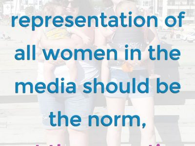 Equal Representation Of All Women In The Media Should Be The Norm, Not The Exception