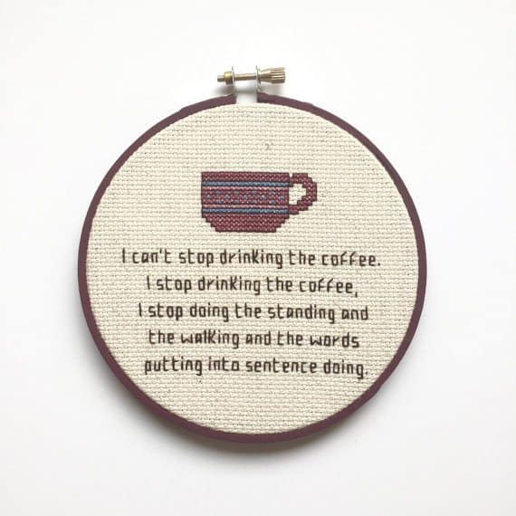 I can't stop drinking coffee cross stitch