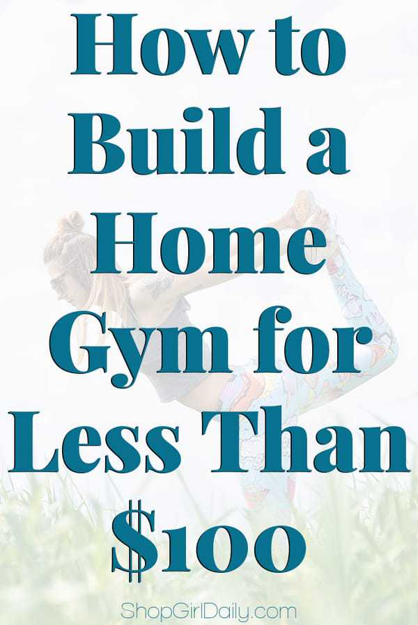 How to build a home gym for less than shop girl daily