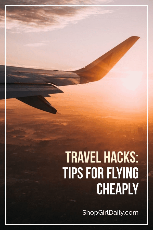 Travel Hacks: Tips for Buying Cheap Flights