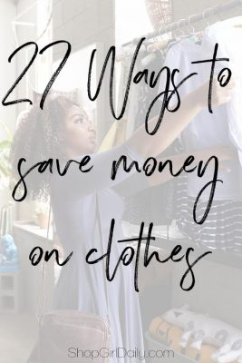 27 Ways To Save Money On Clothes
