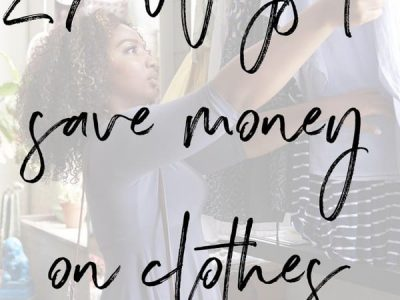 27 Ways To Save Money On Clothes | ShopGirlDaily.com