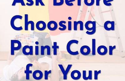 Questions To Ask Before Choosing A Paint Color | ShopGirlDaily.com