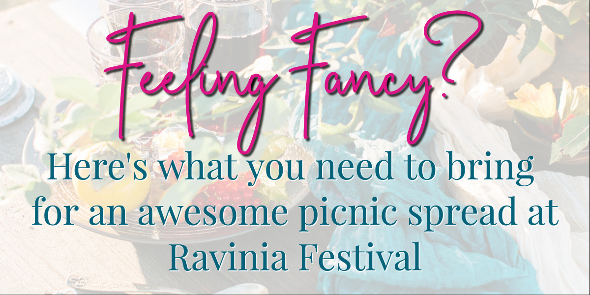 What to Take to Ravinia to Have the Best Picnic Ever | ShopGirlDaily.com